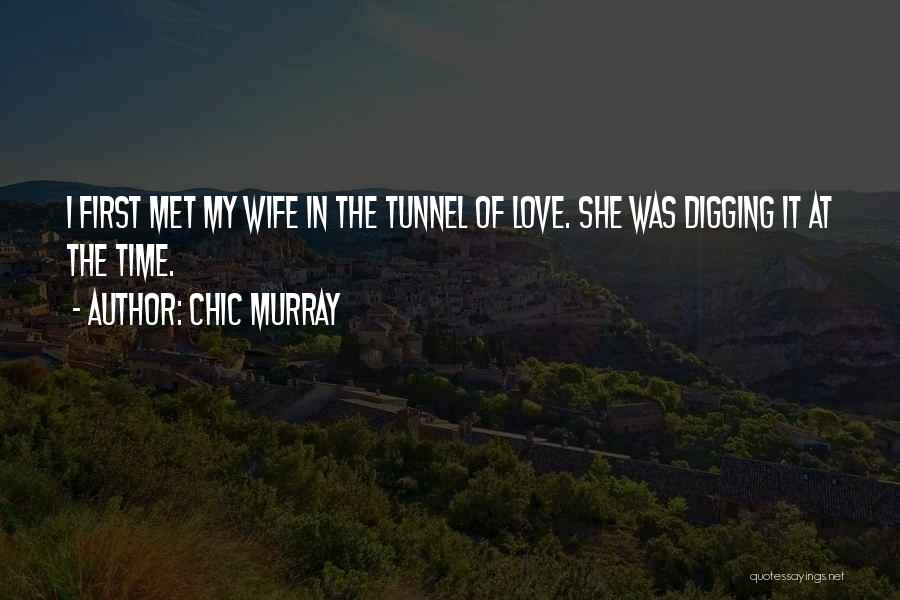 The First Time We Met Love Quotes By Chic Murray