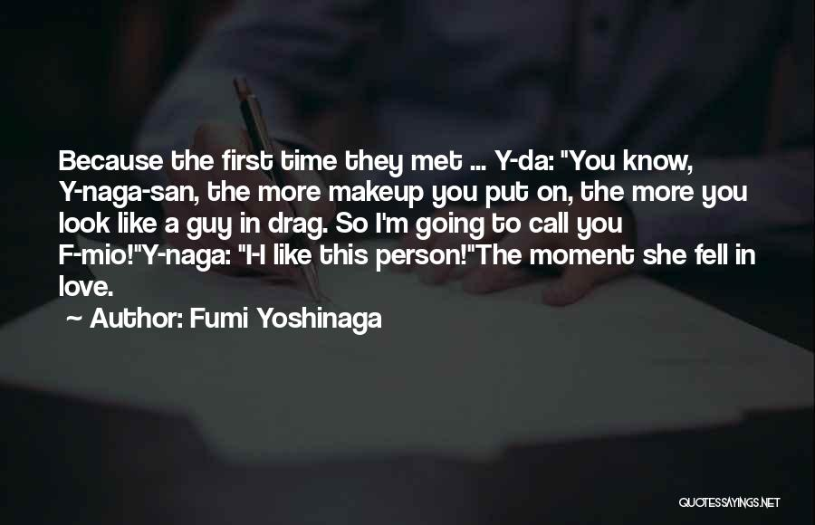 The First Time We Met Love Quotes By Fumi Yoshinaga