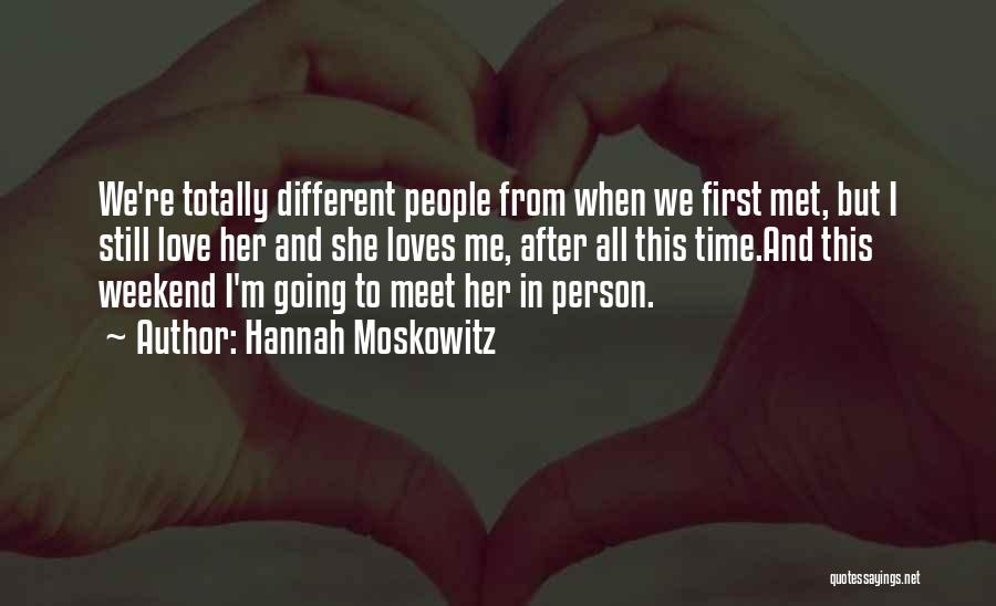 The First Time We Met Love Quotes By Hannah Moskowitz