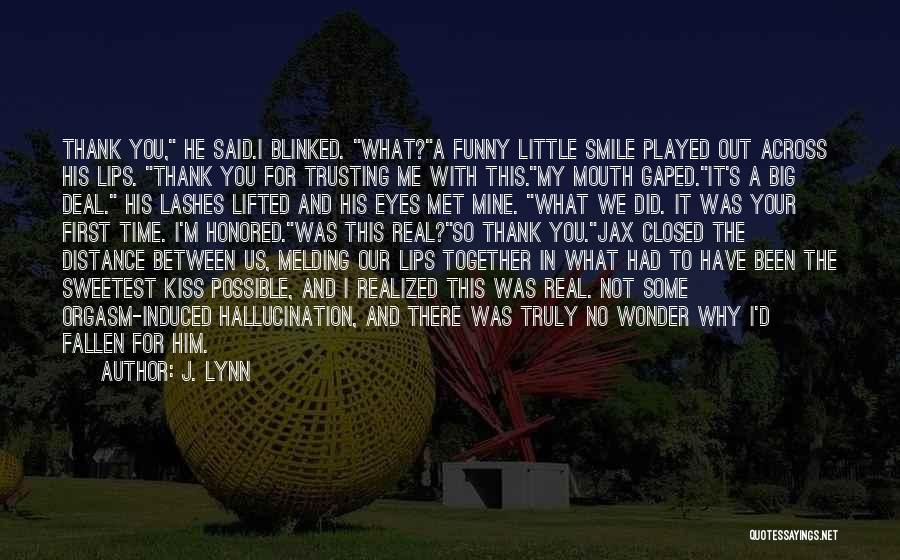 The First Time We Met Love Quotes By J. Lynn