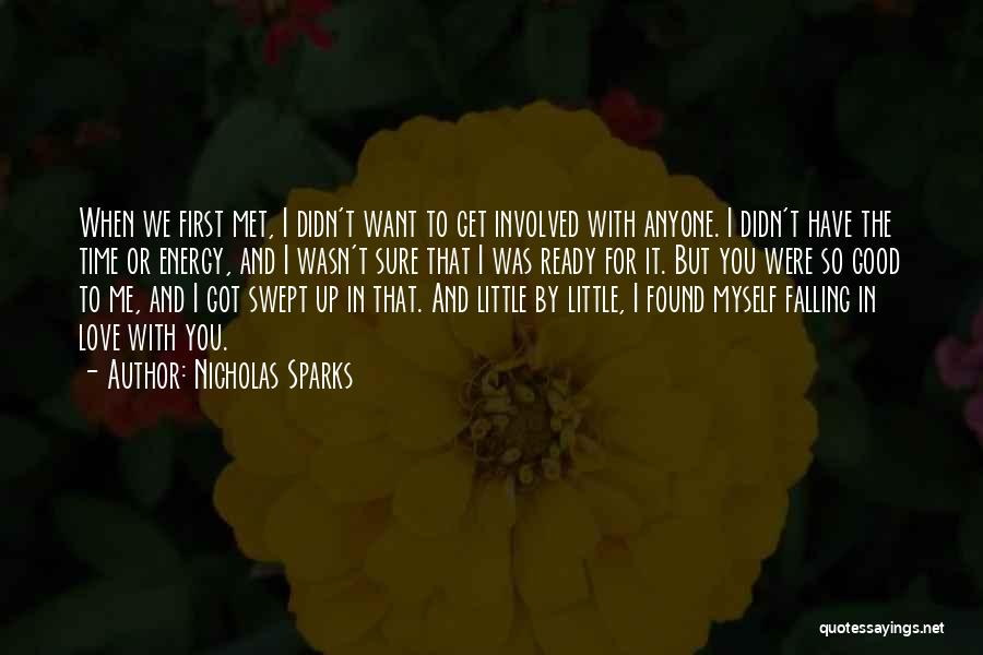 The First Time We Met Love Quotes By Nicholas Sparks