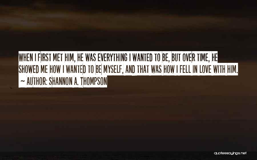 The First Time We Met Love Quotes By Shannon A. Thompson
