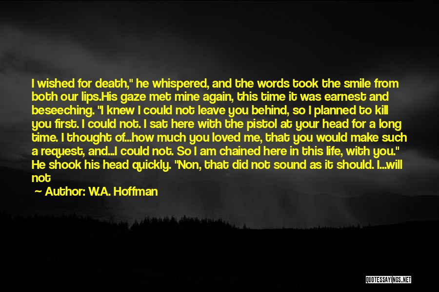 The First Time We Met Love Quotes By W.A. Hoffman