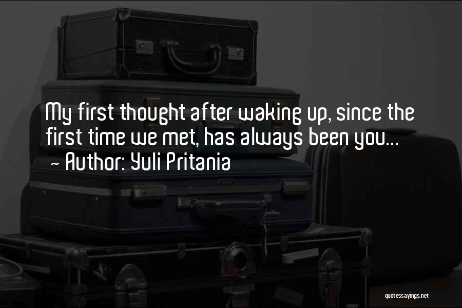 The First Time We Met Love Quotes By Yuli Pritania
