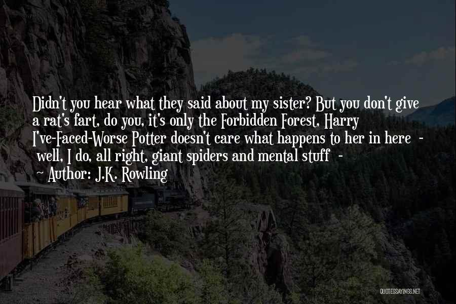 The Forbidden Forest Quotes By J.K. Rowling