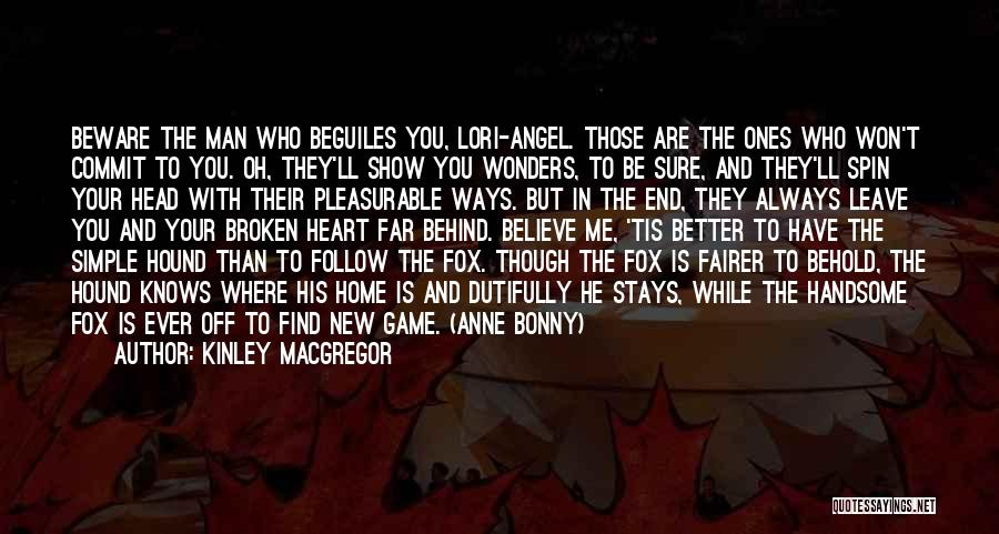 The Fox And The Hound Quotes By Kinley MacGregor