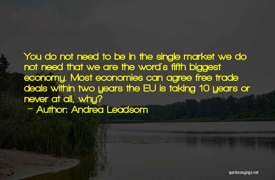 The Free Market Economy Quotes By Andrea Leadsom