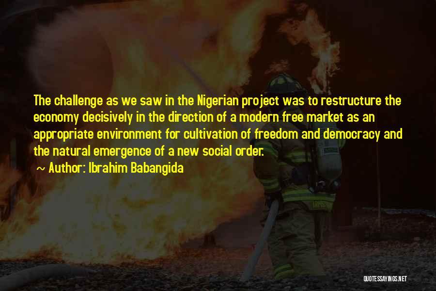 The Free Market Economy Quotes By Ibrahim Babangida