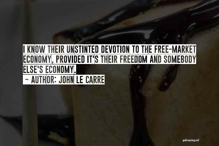 The Free Market Economy Quotes By John Le Carre
