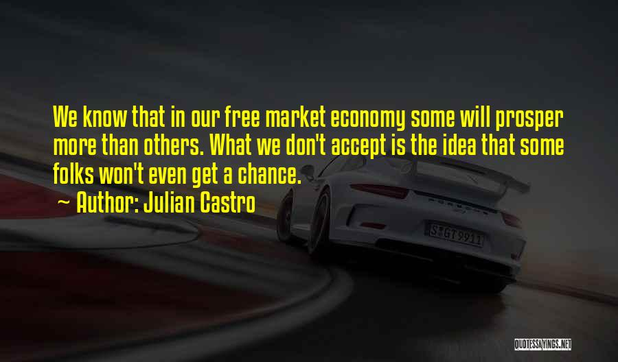 The Free Market Economy Quotes By Julian Castro