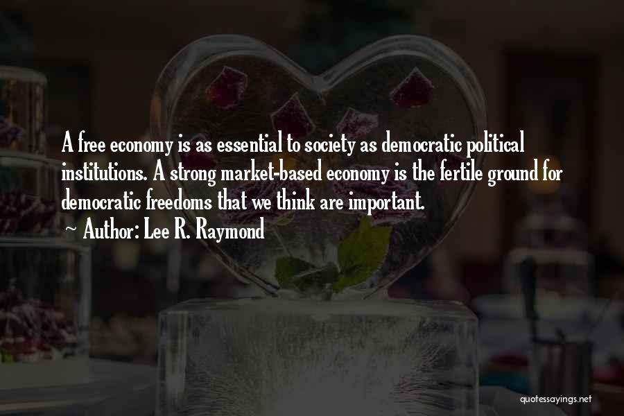The Free Market Economy Quotes By Lee R. Raymond