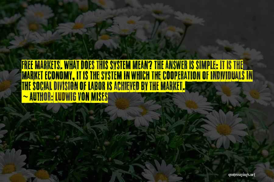 The Free Market Economy Quotes By Ludwig Von Mises