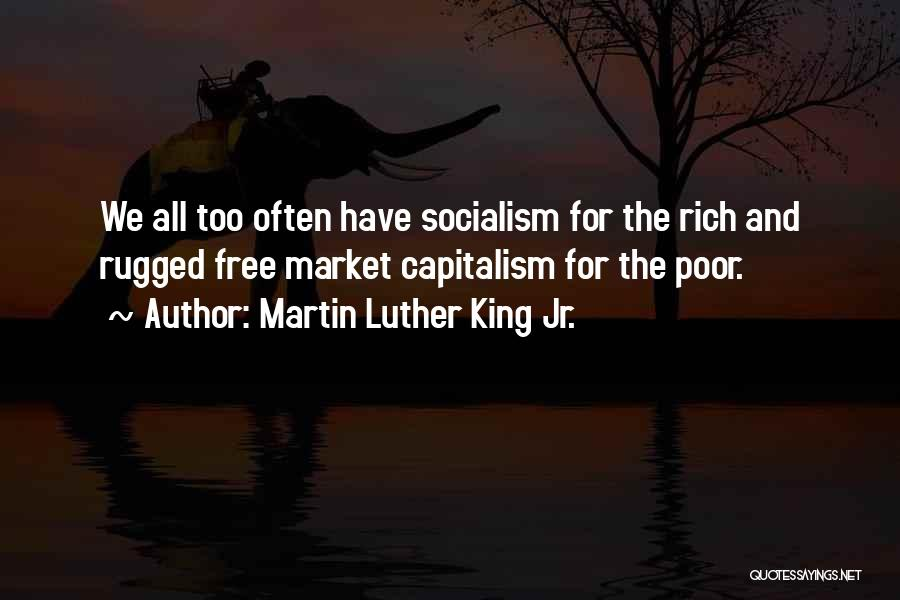 The Free Market Economy Quotes By Martin Luther King Jr.