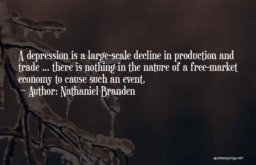 The Free Market Economy Quotes By Nathaniel Branden