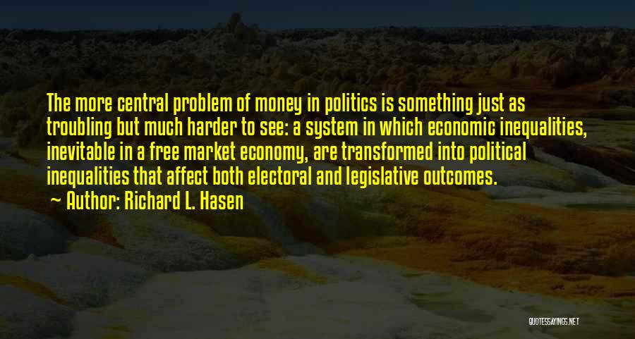 The Free Market Economy Quotes By Richard L. Hasen