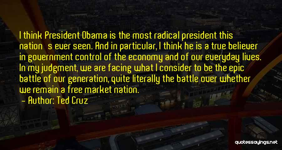 The Free Market Economy Quotes By Ted Cruz