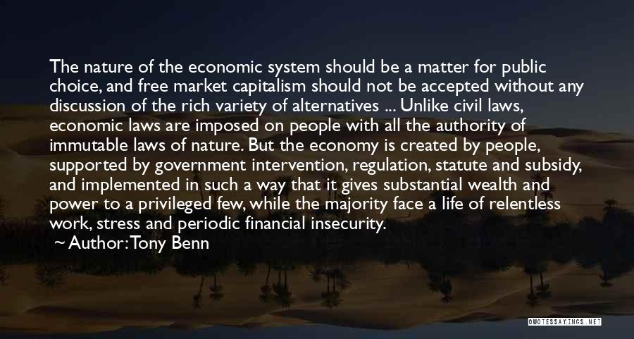 The Free Market Economy Quotes By Tony Benn