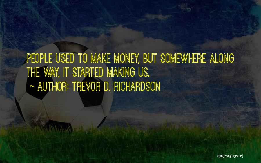 The Free Market Economy Quotes By Trevor D. Richardson