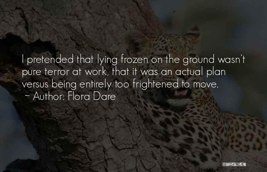The Frozen Ground Quotes By Flora Dare