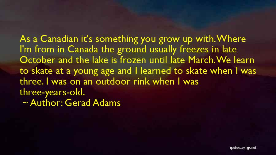 The Frozen Ground Quotes By Gerad Adams