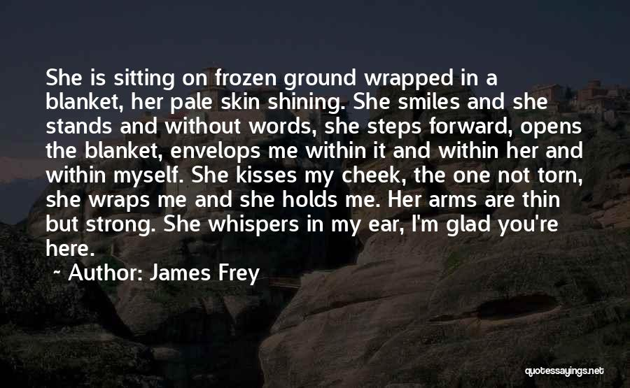 The Frozen Ground Quotes By James Frey