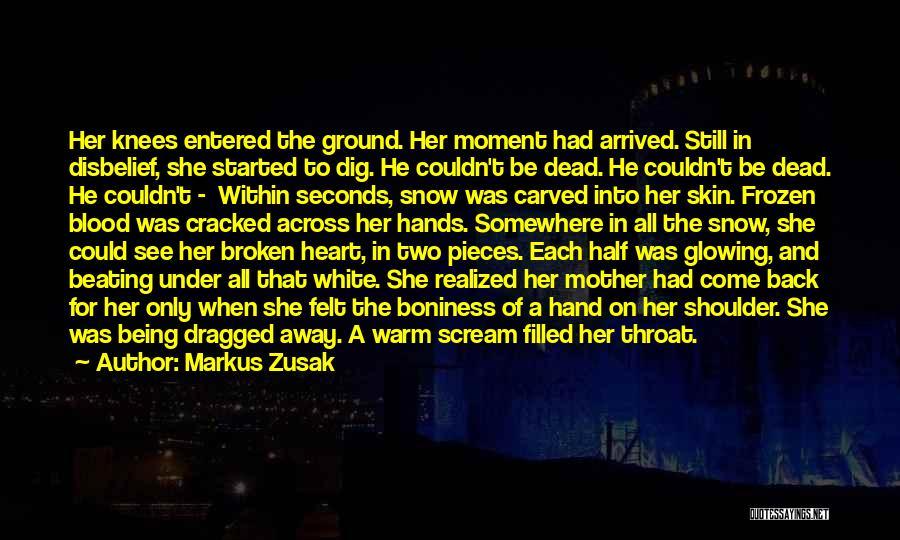 The Frozen Ground Quotes By Markus Zusak