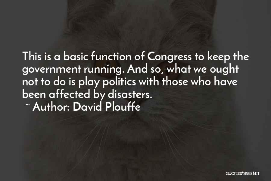 The Function Of Government Quotes By David Plouffe