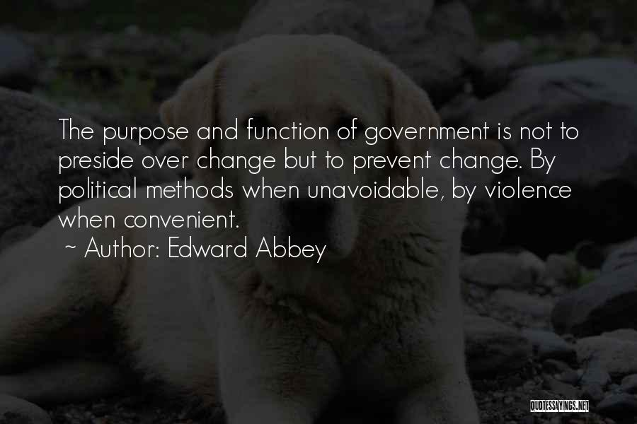 The Function Of Government Quotes By Edward Abbey