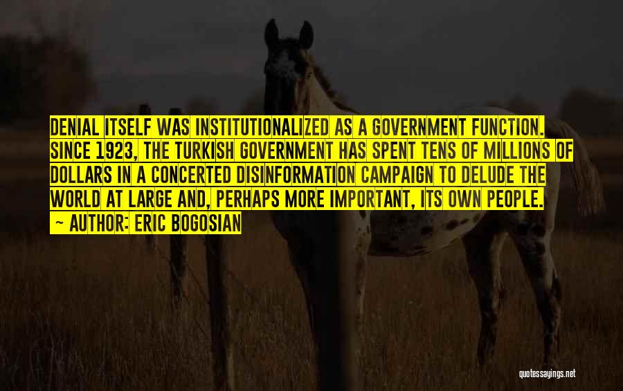 The Function Of Government Quotes By Eric Bogosian