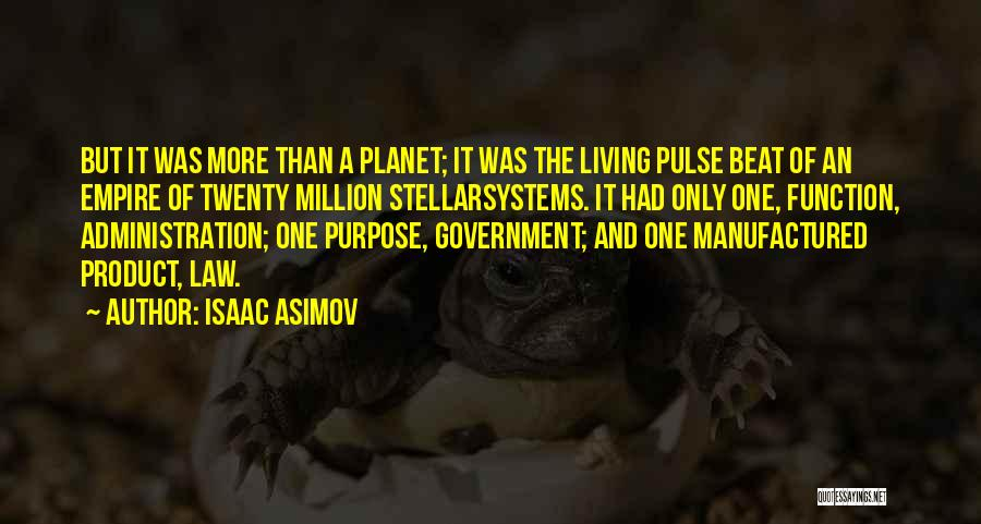 The Function Of Government Quotes By Isaac Asimov