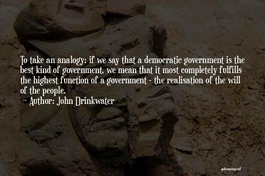 The Function Of Government Quotes By John Drinkwater