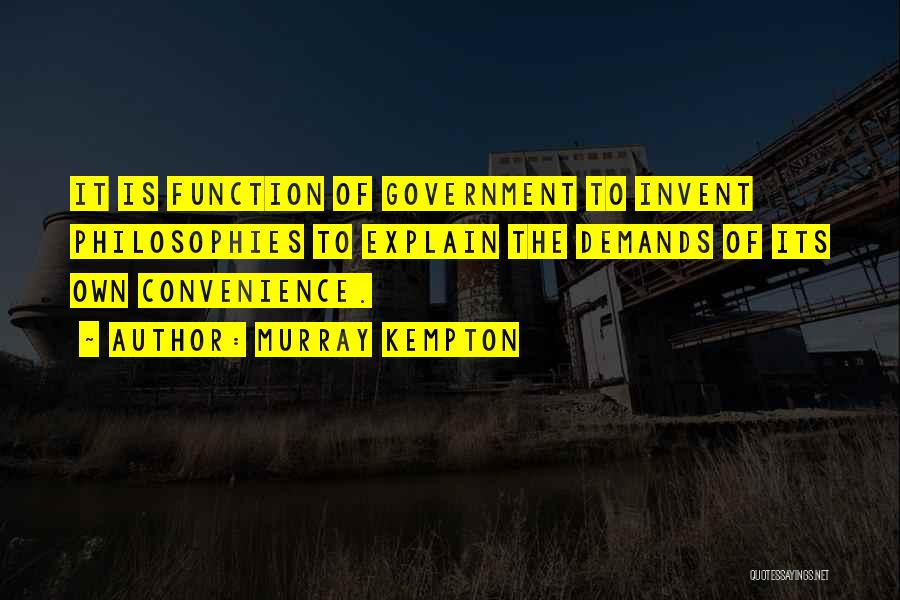 The Function Of Government Quotes By Murray Kempton