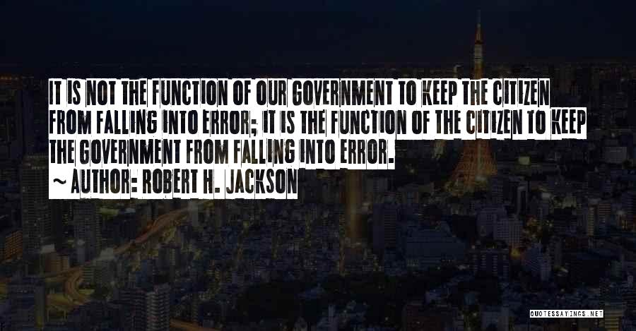 The Function Of Government Quotes By Robert H. Jackson
