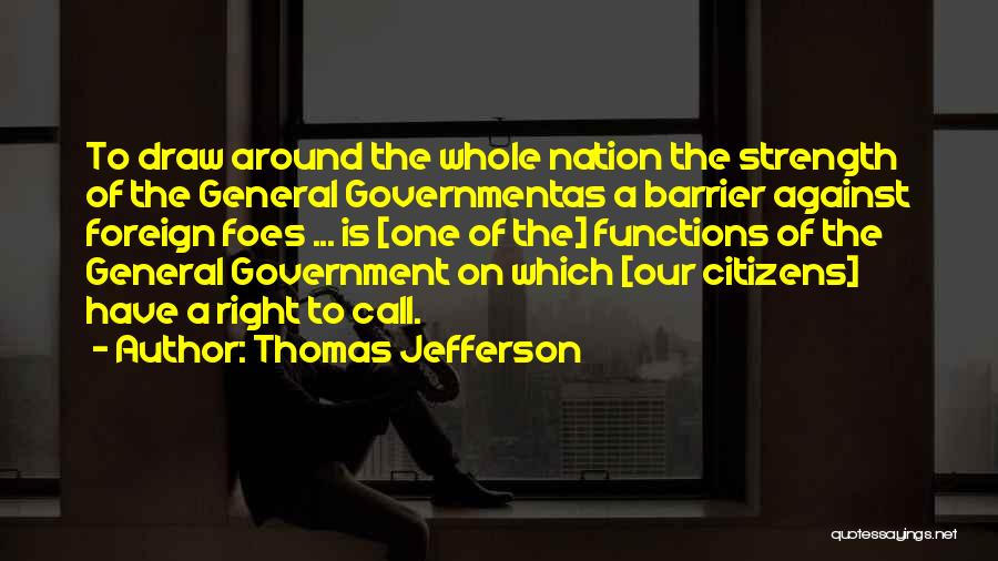 The Function Of Government Quotes By Thomas Jefferson