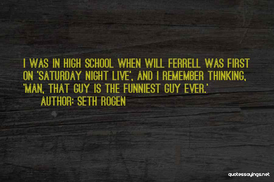 The Funniest Will Ferrell Quotes By Seth Rogen
