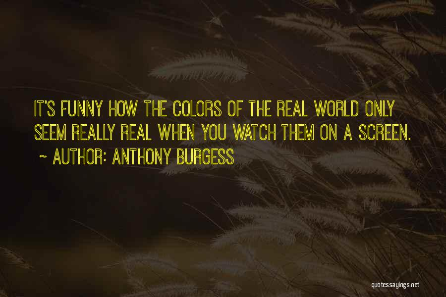 The Funny Quotes By Anthony Burgess