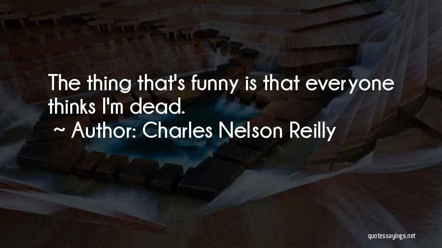 The Funny Quotes By Charles Nelson Reilly