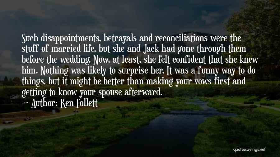 The Funny Quotes By Ken Follett