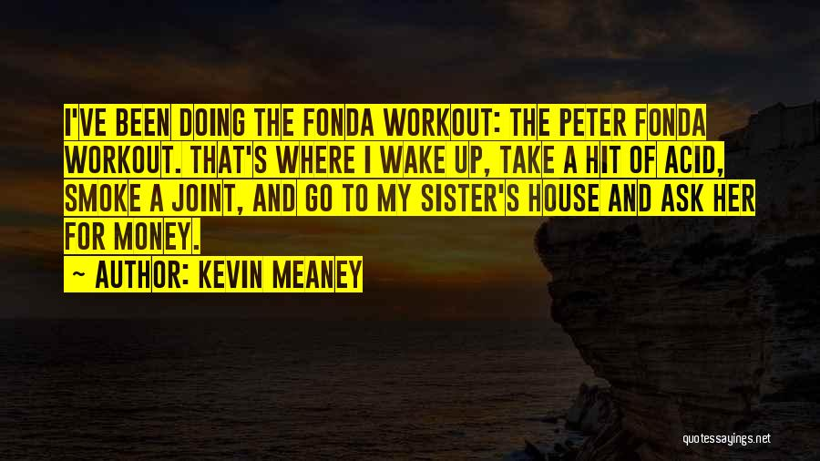 The Funny Quotes By Kevin Meaney