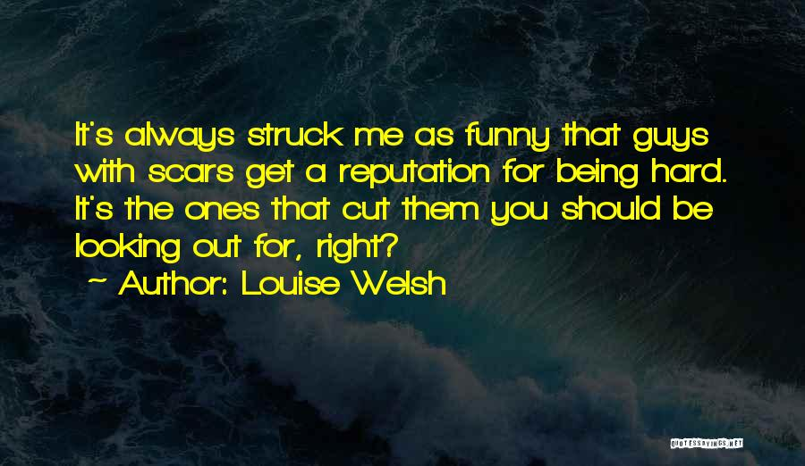 The Funny Quotes By Louise Welsh
