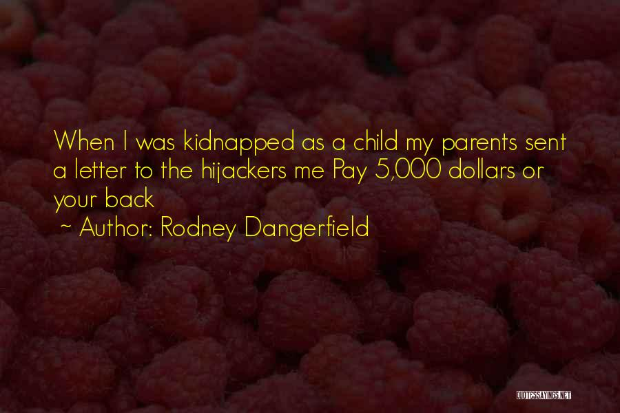 The Funny Quotes By Rodney Dangerfield