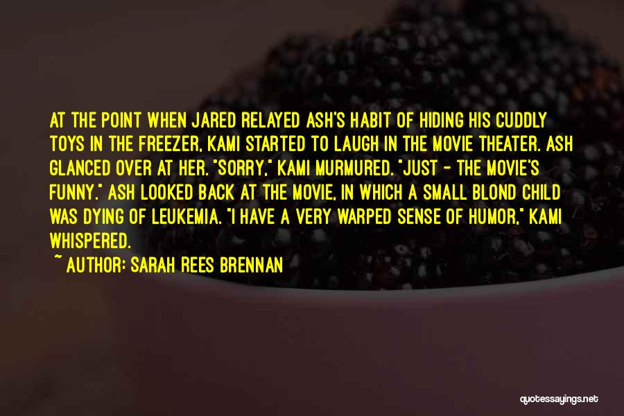 The Funny Quotes By Sarah Rees Brennan
