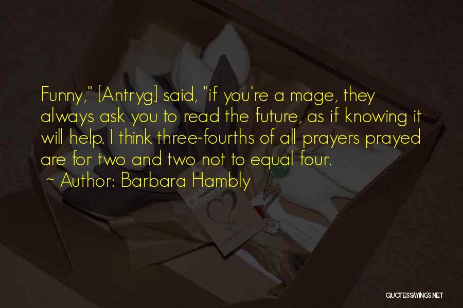 The Future Funny Quotes By Barbara Hambly