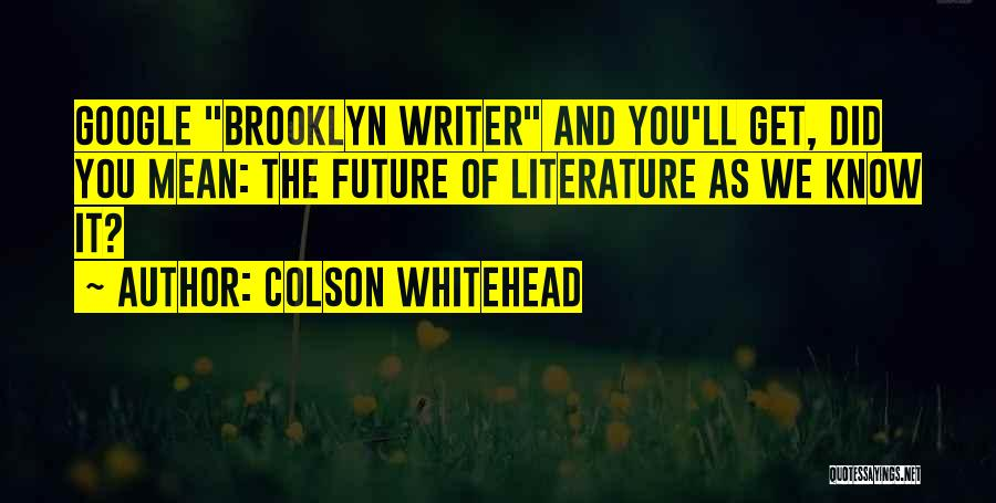 The Future Funny Quotes By Colson Whitehead