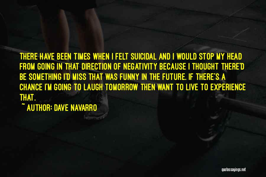 The Future Funny Quotes By Dave Navarro