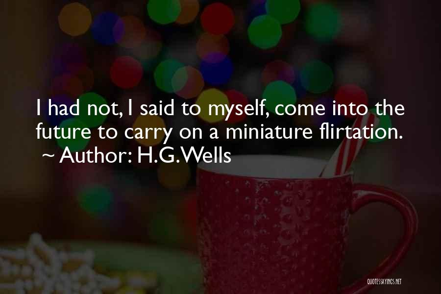The Future Funny Quotes By H.G.Wells