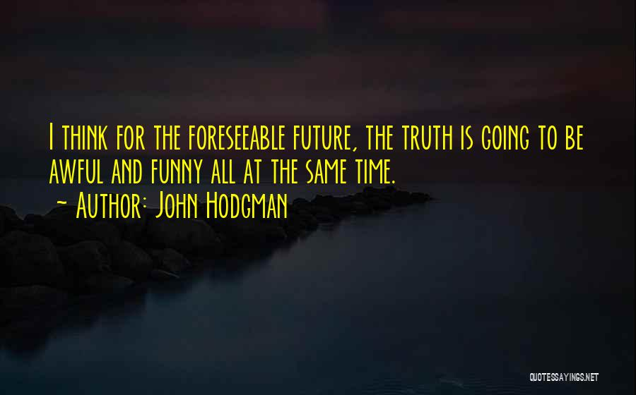 The Future Funny Quotes By John Hodgman