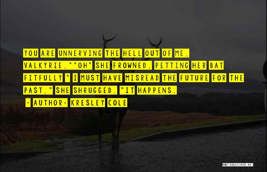 The Future Funny Quotes By Kresley Cole