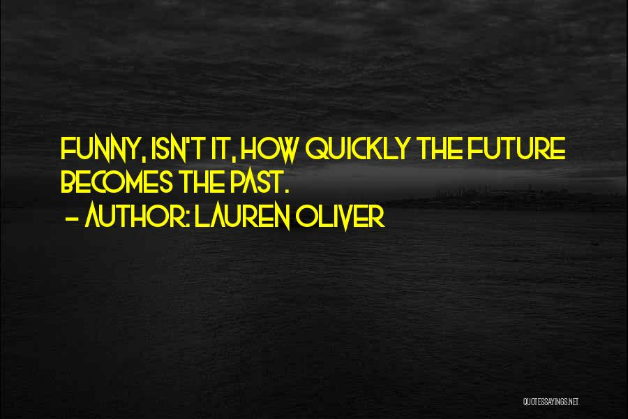 The Future Funny Quotes By Lauren Oliver