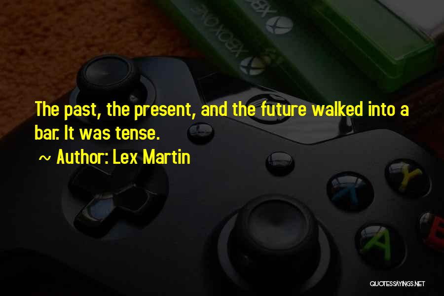 The Future Funny Quotes By Lex Martin